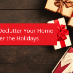 Decluttering your home after the holidays.
