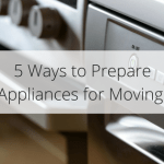 5 Ways to Prepare Appliances for Moving