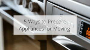 Title Tag 5 Ways to Prepare Appliances for Moving | EZ Move