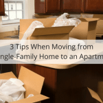 3 Tips When Moving from a Single-Family Home to an Apartment.