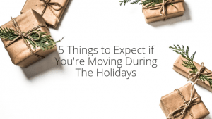 Essential tips for moving during the holidays.