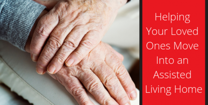 Helping Your Loved Ones Move Into an Assisted Living Home