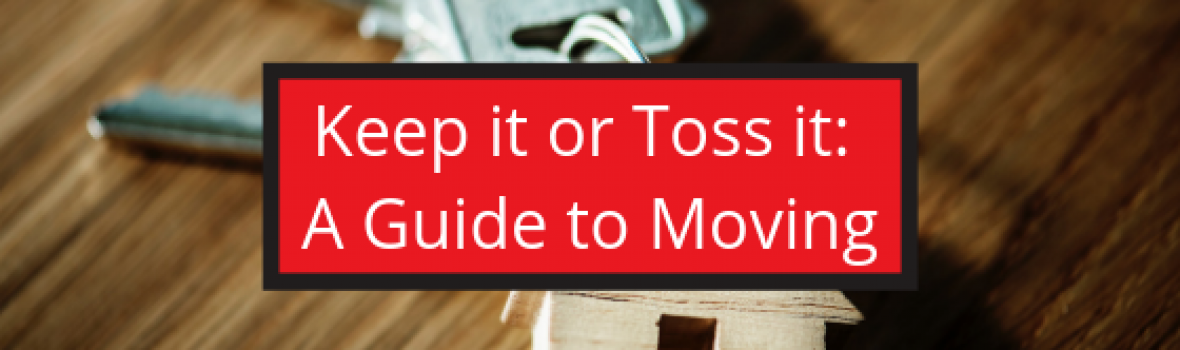 Keep it or Toss it: A Guide to Moving