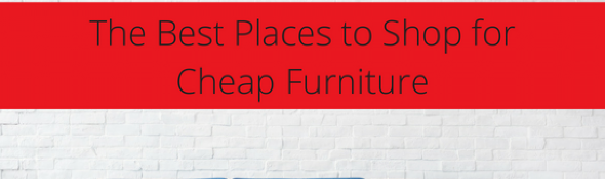 The Best Places to Shop for Cheap Furniture
