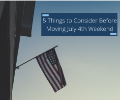 5 Things To Consider Before Moving July 4th Weekend